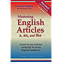 Mastering English Articles A, AN, and THE: Learn to Use English Articles Correctly in Every English Sentence!