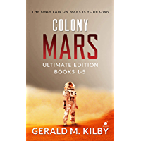 Colony Mars Ultimate Edition: Books 1-5 of the Highly Entertaining Hard Sci-Fi Thriller. (English Edition)