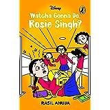 Watcha Gonna Do, Rosie Singh?