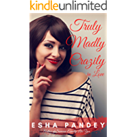 Truly Madly Crazily in Love: A Sweet Romance