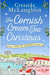 The Cornish Cream Tea Christmas: Part Four – All I Want for Christmas is Cake!: Escape to Cornwall with this uplifting and heartwarming winter read Kindle Edition