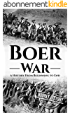 Boer War: A History From Beginning to End (English Edition)