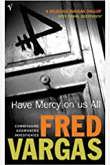 Have Mercy on Us All (Commissaire Adamsberg Book 3) Kindle Edition