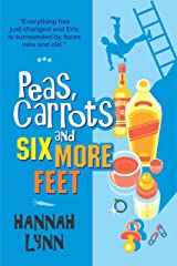 Peas, Carrots and Six More Feet (The Peas and Carrots Series Book 3) Kindle Edition