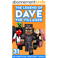 Dave the Villager 31: An Unofficial Minecraft Story (The Legend of Dave the Villager) (English Edition)