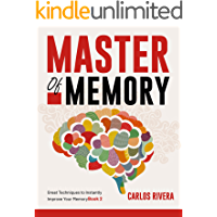 Master of Memory: Great Techniques to Instantly Improve Your Memory - Book 2