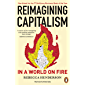Reimagining Capitalism in a World on Fire: Shortlisted for the FT & McKinsey Business Book of the Year Award 2020…