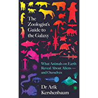 The Zoologist's Guide to the Galaxy: What Animals on Earth Reveal about Aliens – and Ourselves