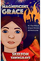 Magnificent Grace: #1 of the Witch Grace Brown adventures Kindle Edition