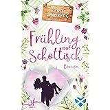 Frühling auf Schottisch: Highland-Liebesroman (German Edition)