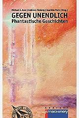 GEGEN UNENDLICH: Phantastische Geschichten (AndroSF / Die SF-Reihe für den Science Fiction Club Deutschland e.V. (SFCD)) Kindle Ausgabe