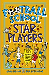 Football School Star Players: 50 Inspiring Stories of True Football Heroes Paperback