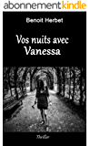 Vos nuits avec Vanessa