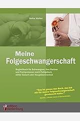 Meine Folgeschwangerschaft - Begleitbuch für Schwangere, ihre Partner und Fachpersonen nach Fehlgeburt, stiller Geburt oder Neugeborenentod Kindle Ausgabe
