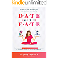 D.A.T.E W.I.T.H F.A.T.E: How to use the POWER SUCCESS FORMULA for women to decode life's lessons and become a SUPER mom!