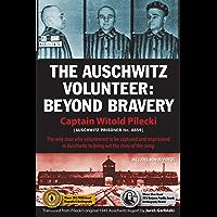 The Auschwitz Volunteer: Beyond Bravery (English Edition)