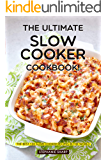 The Ultimate Slow Cooker Cookbook!: The Best 130 Slow Cooker Recipes in The World