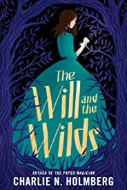 The Will and the Wilds (English Edition)