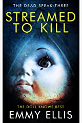 Streamed to Kill (The Dead Speak Book 3) Kindle Edition