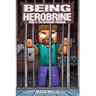 Being Herobrine (Book 4): The Herobrine Program (An Unofficial Minecraft Diary Book for Kids Ages 9 - 12 (Preteen)