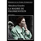 La madre de Frankenstein (Episodios de una guerra interminable)