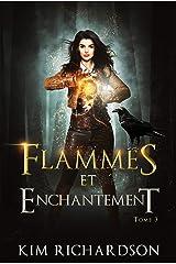 Flammes et Enchantement (Les Dossiers maudits t. 3) Format Kindle