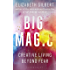 Big Magic: Creative Living Beyond Fear (English Edition)
