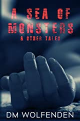 A Sea Of Monsters: and Other Tales Kindle Edition