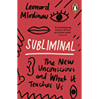 Subliminal: The New Unconscious and What it Teaches Us (English Edition)