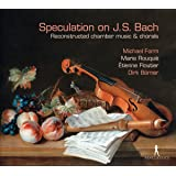 Speculation on J.S. Bach - Recondstructed chamber music and chorals