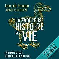 La fabuleuse histoire de la vie: Un grand voyage au cœur de l'évolution