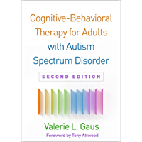 Cognitive-Behavioral Therapy for Adults with Autism Spectrum Disorder, Second Edition (English Edition)