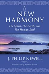 A New Harmony: The Spirit, the Earth and the Human Soul Kindle Edition
