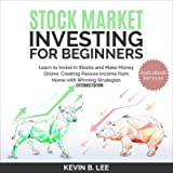 Stock Market Investing for Beginners - Extended Edition: Learn to Invest in Stocks and Make Money Online. Creating…