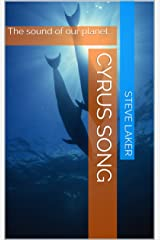 Cyrus Song: The sound of our planet... Kindle Edition