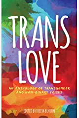 Trans Love: An Anthology of Transgender and Non-Binary Voices Paperback