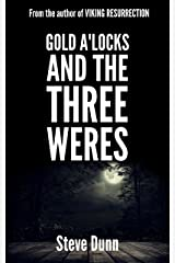Gold a'Locks and the Three Weres Kindle Edition