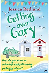 Getting over Gary: How do you move on when life keeps throwing surprises at you? (Welcome to Whitsborough Bay Book 2) Kindle Edition