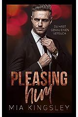 Pleasing Him Kindle Ausgabe