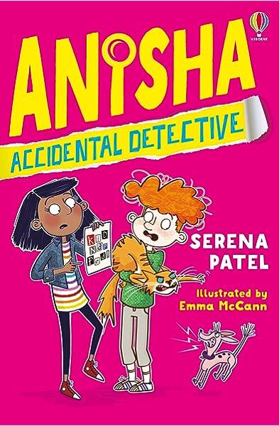 Anisha, Accidental Detective Anisha, Accidental Detective: Amazon.co.uk:  Serena Patel, Emma McCann;Emma McCann, Emma McCann;Emma McCann: Books