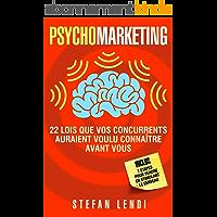 PsychoMarketing: 22 lois que vos concurrents auraient voulu connaître avant vous