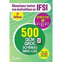 IFSI - Le semestre 1 en 500 QCM, QROC, schémas et mini-cas: Réussissez toutes vos évaluations : UE 1.1, 1.3, 2.1, 2.2, 2…