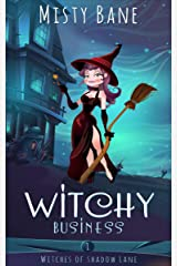 Witchy Business (Witches of Shadow Lane Paranormal Cozy Mystery Book 1) Kindle Edition