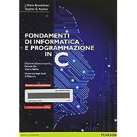 Fondamenti di informatica e programmazione in C. Con e-text. Con espansione online