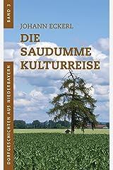 Die saudumme Kulturreise (Dorfgeschichten aus Niederbayern 3) Kindle Ausgabe