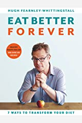 Eat Better Forever: 7 Ways to Transform Your Diet Kindle Edition