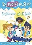Suono in una rock band. Lettori in gamba. Ediz. a colori. Con Con App per tablet e smartphone