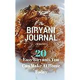 The Biryani Journal: 20 Easy Biryanis You Can Make At Home Today