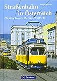 Straßenbahn Österreich: Einst und jetzt. Historische Straßenbahnen, die Wiener Straßenbahn, die Straßenbahn Innsbruck, die Straßenbahn Graz und viele mehr werden hier vorgestellt