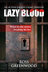LAZY BLOOD: When loyalty means breaking the law (Dark Lives Book 3) Kindle Edition